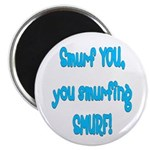 "smurf you! 2.25"" Magnet (10 pack)"