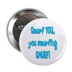 "smurf you! 2.25"" Button (100 pack)"