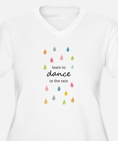 Learn to Dance in the Rain Plus Size T-Shirt