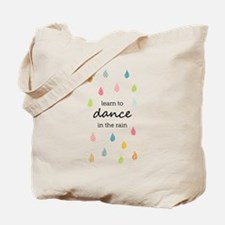 Learn to Dance in the Rain Tote Bag