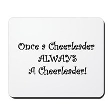 Once a Cheerleader Always Mousepad
