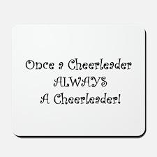Once a Cheerleader Always Mousepad