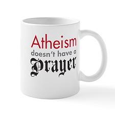 Atheism-Prayer? -  Mug