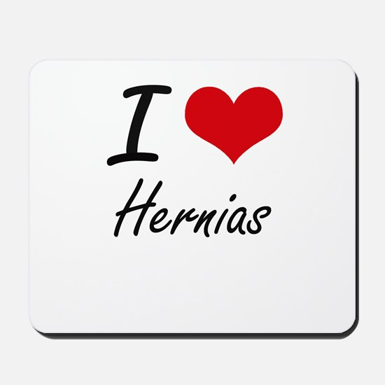 I love Hernias Mousepad