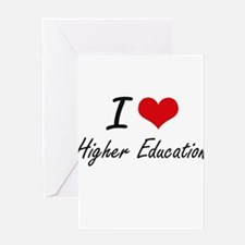 I love Higher Education Greeting Cards
