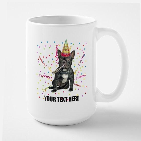 Custom French Bulldog Birthday Large Mug