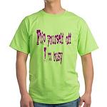 flip yourself off... Green T-Shirt