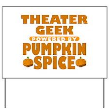Theater Geek Powered by Pumpkin Spice Yard Sign