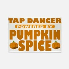 Tap Dancer Powered by Pumpkin Spice Rectangle Magn