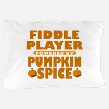 Fiddle Player Powered by Pumpkin Spice Pillow Case
