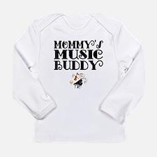 Mommys Music Buddy Long Sleeve T-Shirt