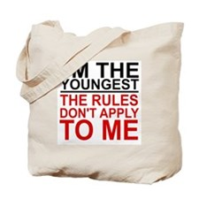 I'M THE YOUNGEST, THE RULES DON'T APPLY T Tote Bag