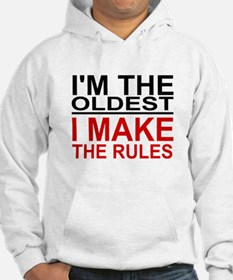I'M THE OLDEST, I MAKE THE RULES Hoodie