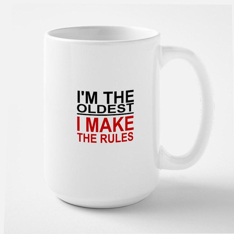 I'M THE OLDEST, I MAKE THE RULES Mug