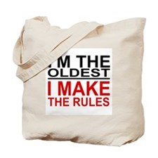 I'M THE OLDEST, I MAKE THE RULES Tote Bag