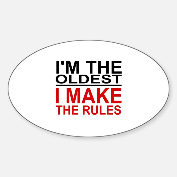 I'M THE OLDEST, I MAKE THE RULES Decal