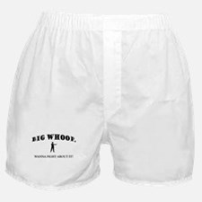 Big Whoop, Wanna Fight About Boxer Shorts