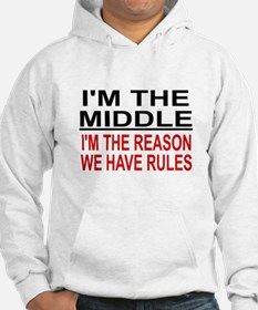 I'M THE MIDDLE, I'M THE REASON W Hoodie