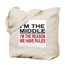 I'M THE MIDDLE, I'M THE REASON WE HAVE RU Tote Bag