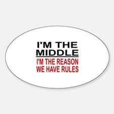 I'M THE MIDDLE, I'M THE REASON WE H Decal