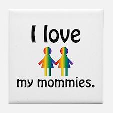 I love my mommies Tile Coaster