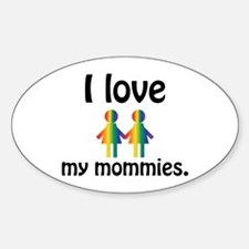I love my mommies Decal