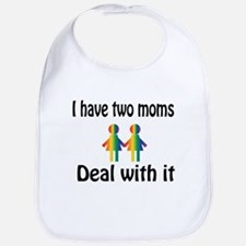 I have two moms, deal with it. Bib
