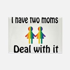 I have two moms, deal with it. Magnets