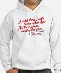 Think Any Less Of You Nashville Hoodie