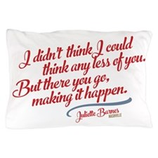 Think Any Less Of You Nashville Pillow Case
