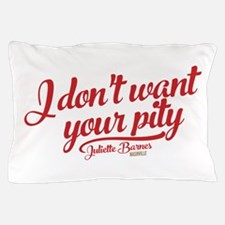 I Don't Want Your Pity Nashville Pillow Case