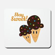 Stay Sweet Mousepad