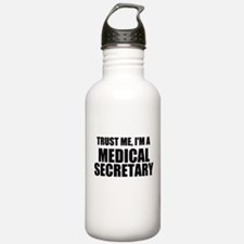 Trust Me, I'm A Medical Secretary Water Bottle