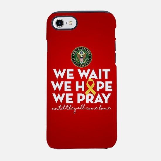 Army We Wait Hope Pray iPhone 8/7 Tough Case