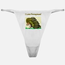 I Love Porcupines Classic Thong