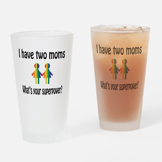 I have two moms, whats your super p Drinking Glass