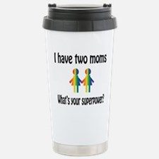 I have two moms, whats Stainless Steel Travel Mug