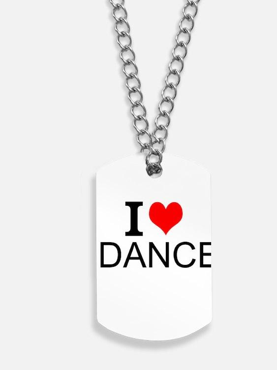 I Love Dance Dog Tags
