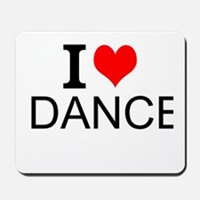 I Love Dance Mousepad