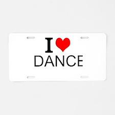 I Love Dance Aluminum License Plate