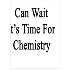 Social Media Can Wait It's Time For Chemistry Poster