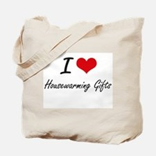I love Housewarming Gifts Tote Bag