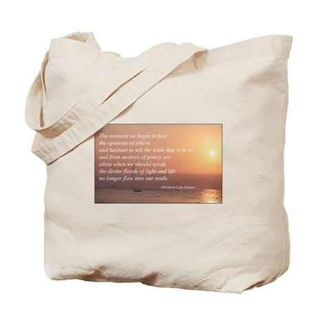 Fear Not The Opinions of Othe Tote Bag