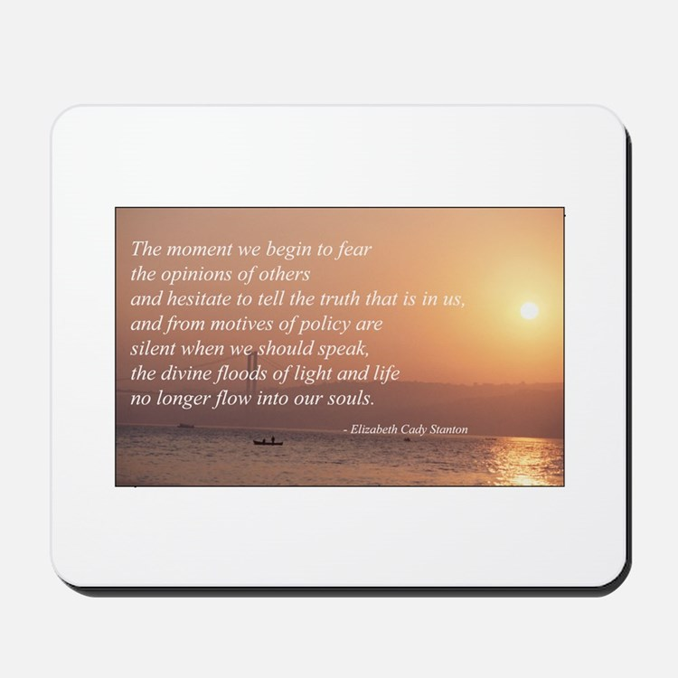 Fear Not The Opinions of Othe Mousepad