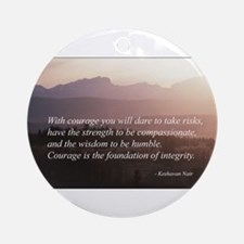 Integrity. Compassion, Courag Ornament (Round)