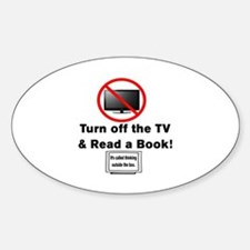 TURN OFF THE TV AND READ A BOOK. Sticker (Oval)