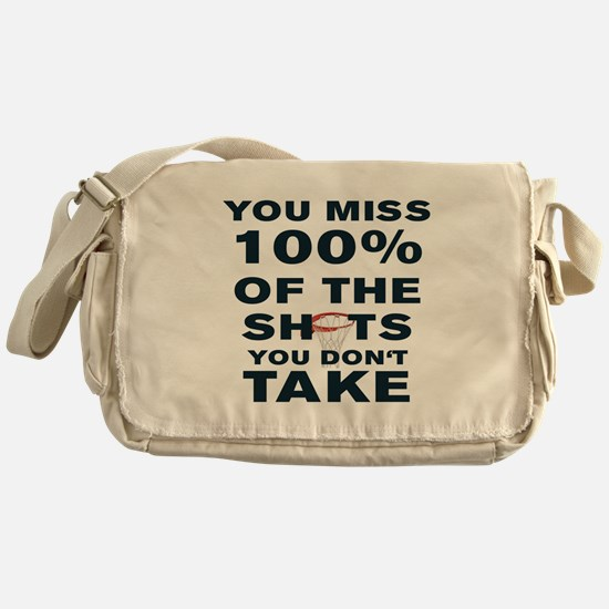 YOU MISS 100% OF THE SHOTS YOU DON'T Messenger Bag