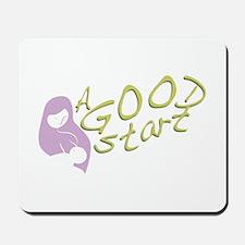 A Good Start Mousepad
