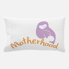 Motherhood Pillow Case