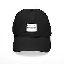 Worlds Greatest ORTHODONTIST Baseball Hat